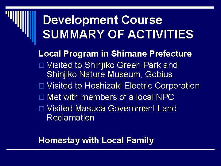 Development Course SUMMARY OF ACTIVITIES Local Program in Shimane Prefecture o Visited to Shinjiko