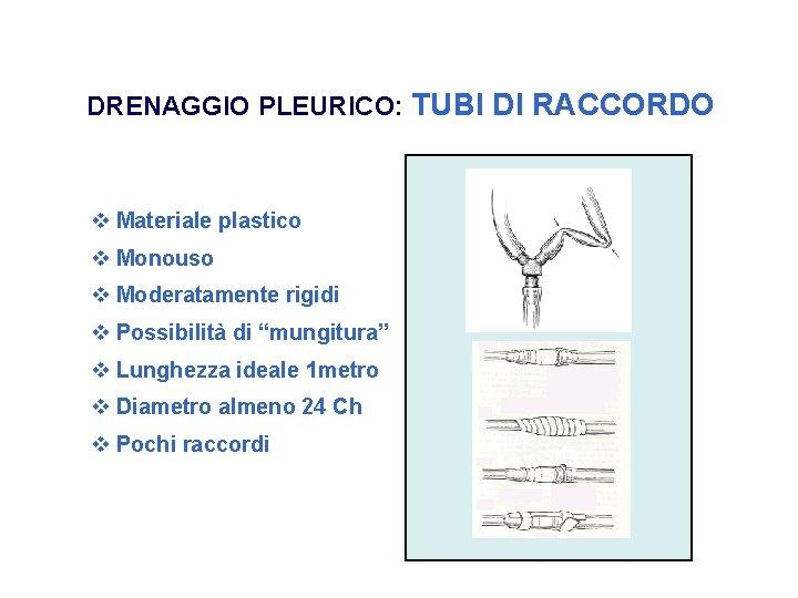 DRENAGGIO PLEURICO: TUBI DI RACCORDO v Materiale plastico v Monouso v Moderatamente rigidi v