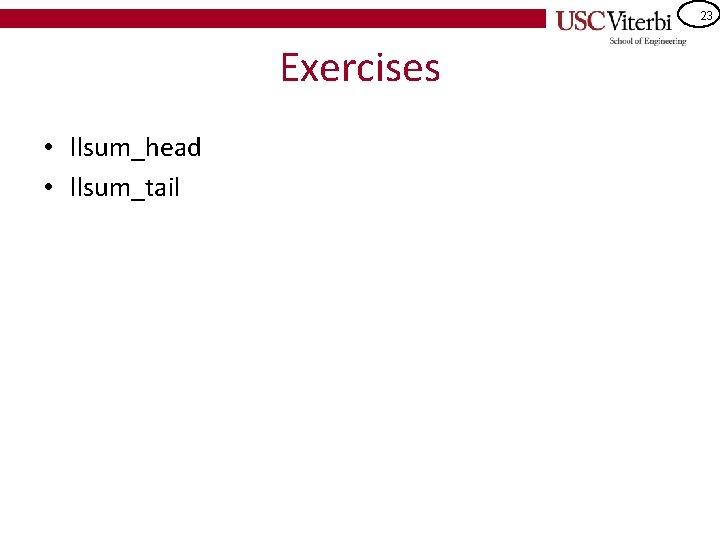 23 Exercises • llsum_head • llsum_tail