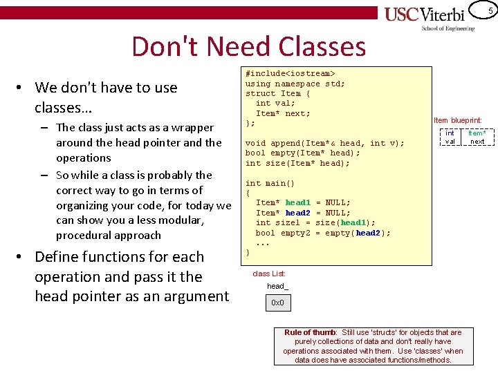 5 Don't Need Classes • We don't have to use classes… – The class