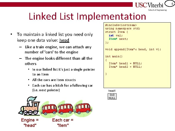 6 Linked List Implementation • To maintain a linked list you need only keep