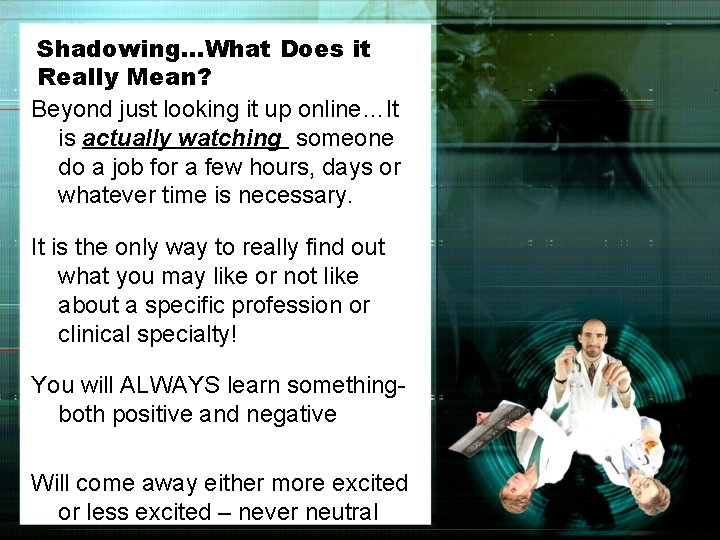 Shadowing…What Does it Really Mean? Beyond just looking it up online…It is actually watching