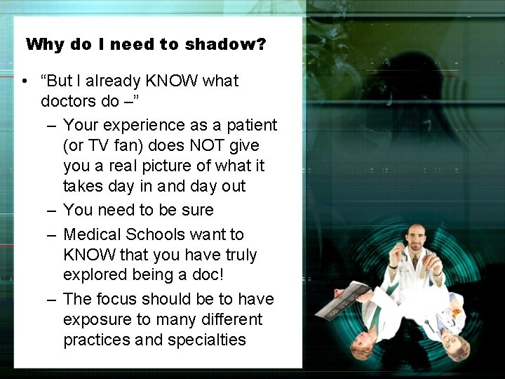 """Why do I need to shadow? • """"But I already KNOW what doctors do"""