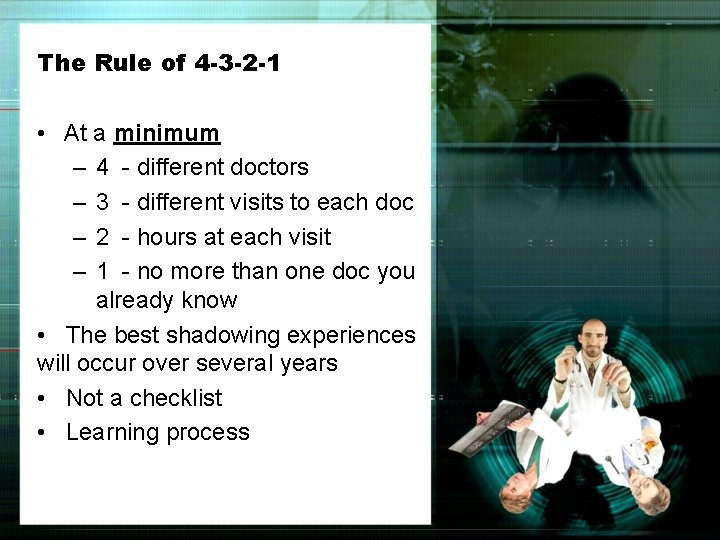 The Rule of 4 -3 -2 -1 • At a minimum – 4 -