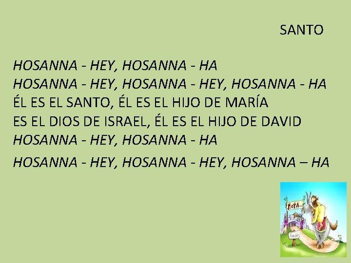 SANTO HOSANNA - HEY, HOSANNA - HA ÉL ES EL SANTO, ÉL ES EL