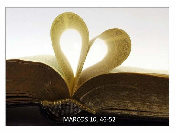 MARCOS 10, 46 -52