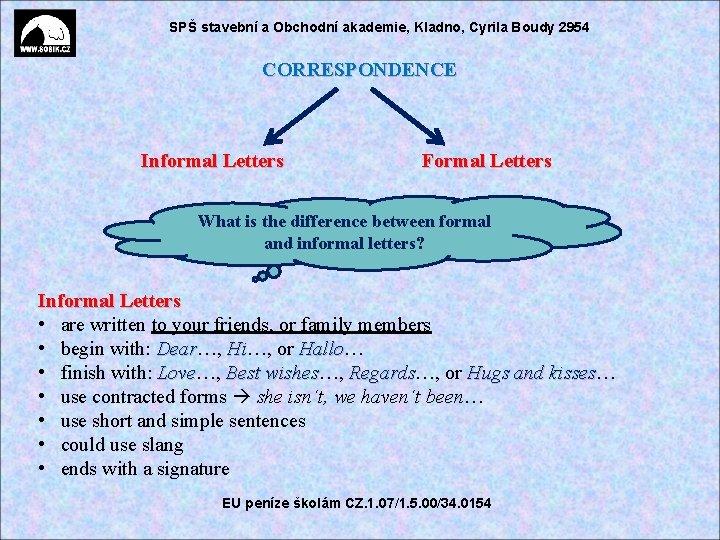 SPŠ stavební a Obchodní akademie, Kladno, Cyrila Boudy 2954 CORRESPONDENCE Informal Letters Formal Letters
