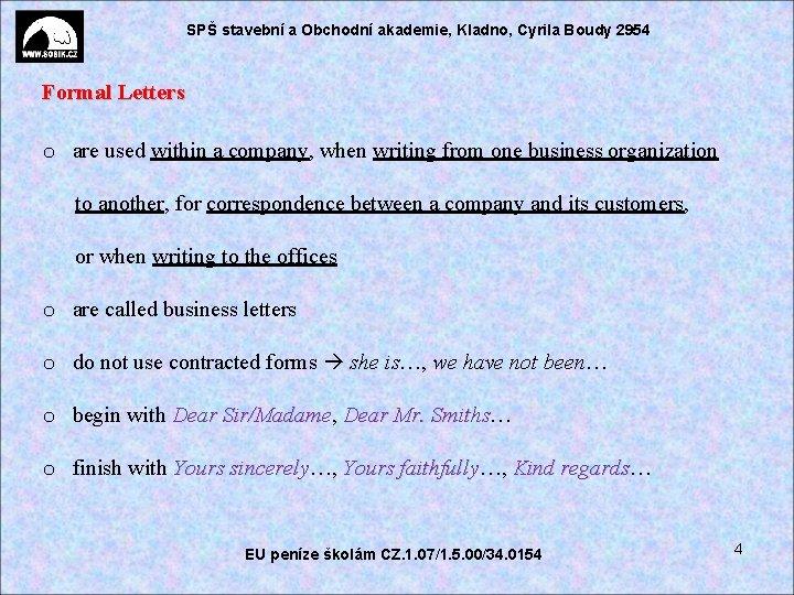 SPŠ stavební a Obchodní akademie, Kladno, Cyrila Boudy 2954 Formal Letters o are used