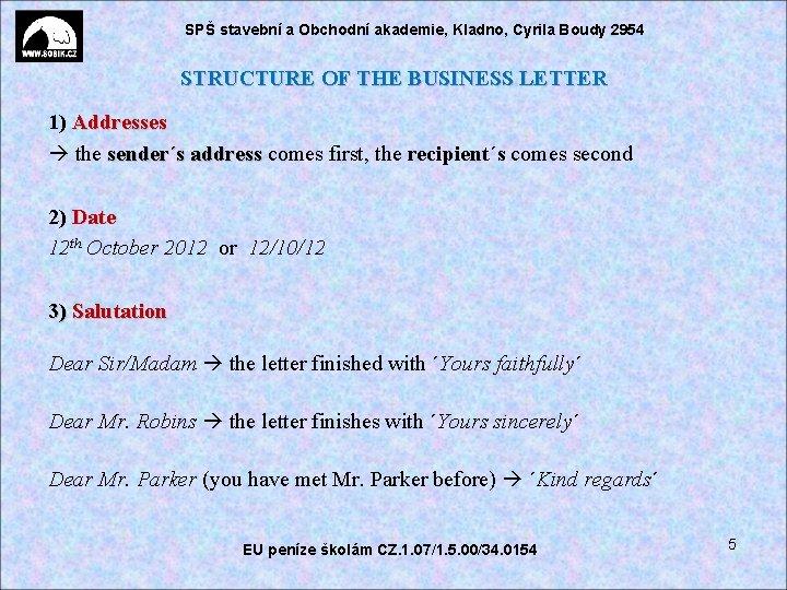 SPŠ stavební a Obchodní akademie, Kladno, Cyrila Boudy 2954 STRUCTURE OF THE BUSINESS LETTER