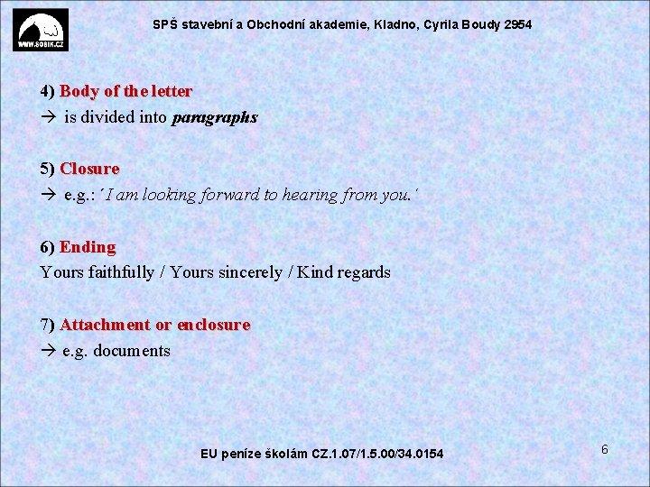 SPŠ stavební a Obchodní akademie, Kladno, Cyrila Boudy 2954 4) Body of the letter