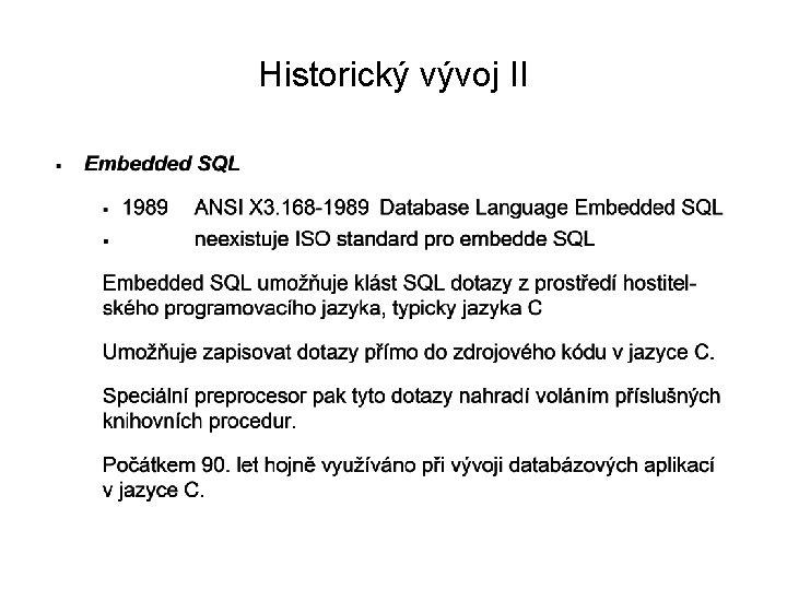 Historický vývoj II