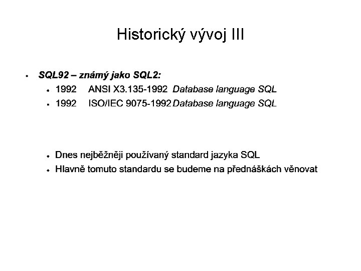 Historický vývoj III