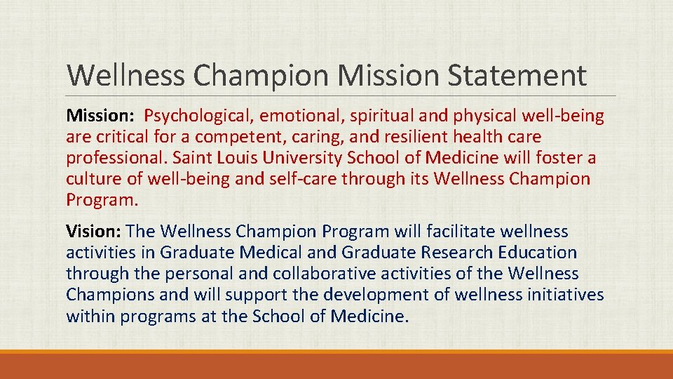Wellness Champion Mission Statement Mission: Psychological, emotional, spiritual and physical well-being are critical for