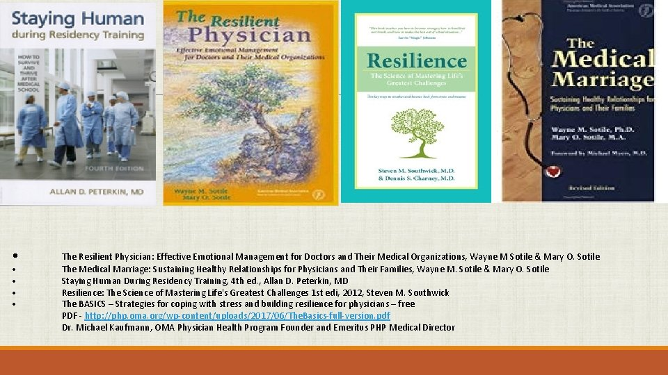 • • • The Resilient Physician: Effective Emotional Management for Doctors and Their