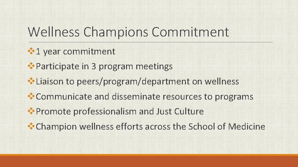 Wellness Champions Commitment v 1 year commitment v. Participate in 3 program meetings v.