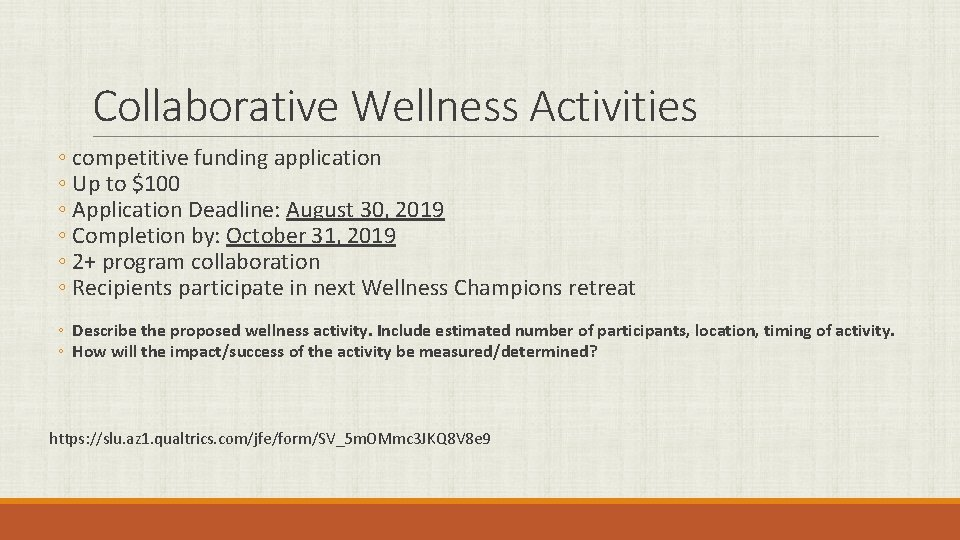 Collaborative Wellness Activities ◦ competitive funding application ◦ Up to $100 ◦ Application Deadline: