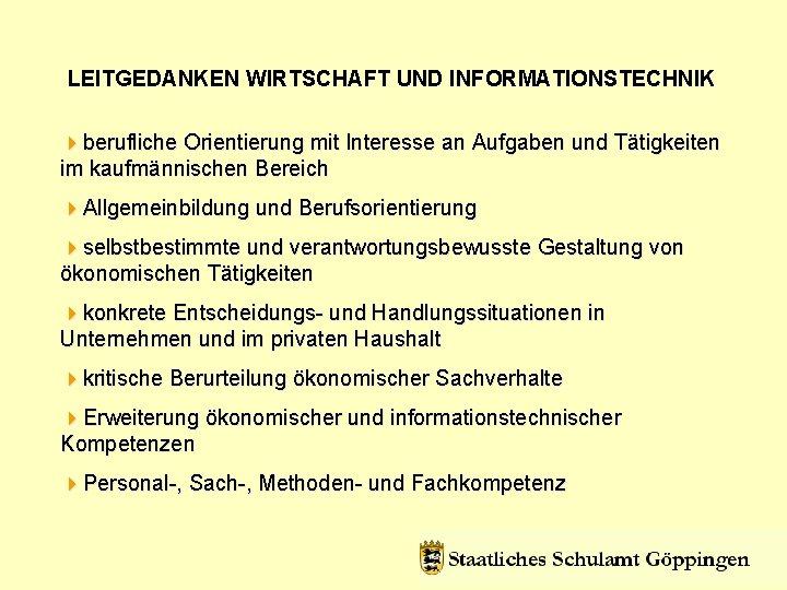 LEITGEDANKEN WIRTSCHAFT UND INFORMATIONSTECHNIK 4 berufliche Orientierung mit Interesse an Aufgaben und Tätigkeiten im