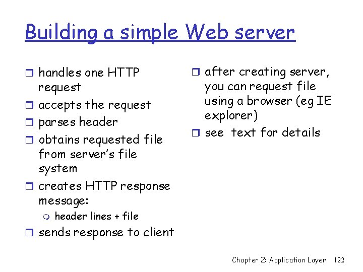 Building a simple Web server r handles one HTTP r r request accepts the