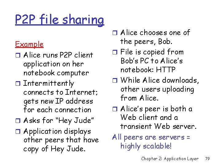 P 2 P file sharing Example r Alice runs P 2 P client application
