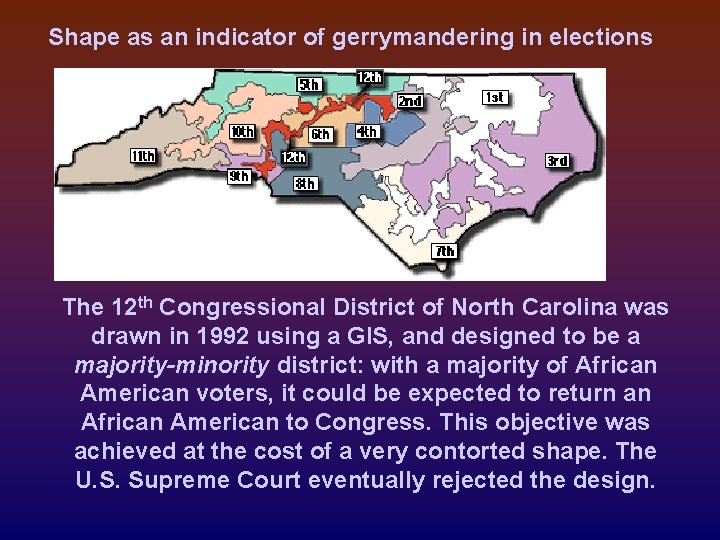 Shape as an indicator of gerrymandering in elections The 12 th Congressional District of
