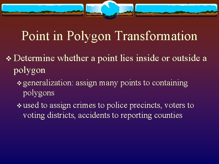 Point in Polygon Transformation v Determine whether a point lies inside or outside a