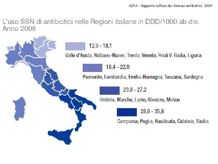 AIFA – Rapporto sull'uso dei farmaci antibiotici, 2009