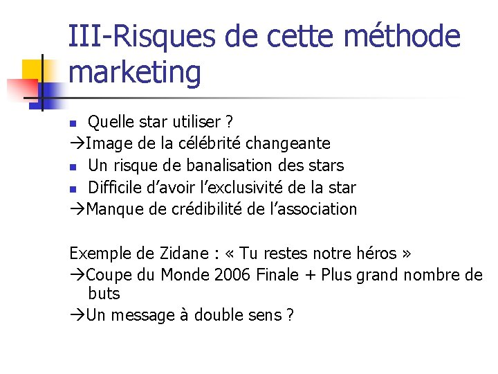 III-Risques de cette méthode marketing Quelle star utiliser ? Image de la célébrité changeante
