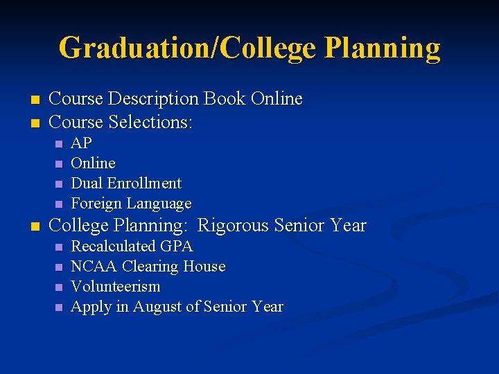 Graduation/College Planning n n Course Description Book Online Course Selections: n n n AP