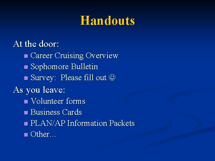 Handouts At the door: Career Cruising Overview n Sophomore Bulletin n Survey: Please fill