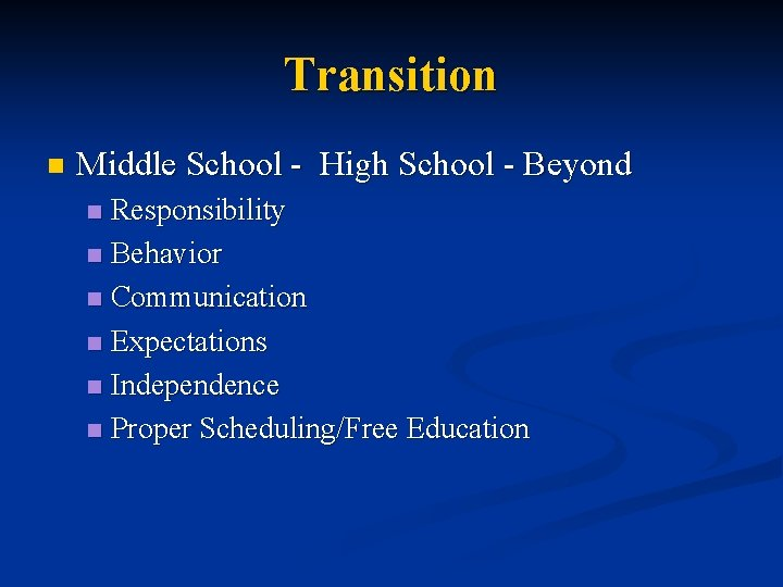 Transition n Middle School - High School - Beyond Responsibility n Behavior n Communication