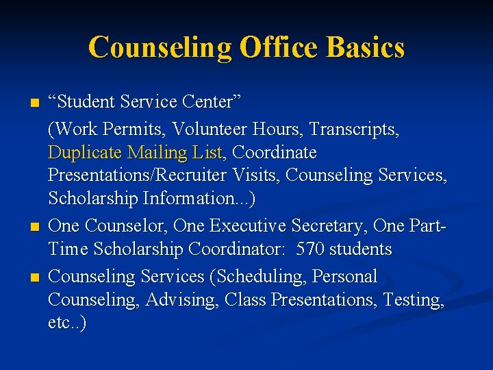 """Counseling Office Basics n n n """"Student Service Center"""" (Work Permits, Volunteer Hours, Transcripts,"""