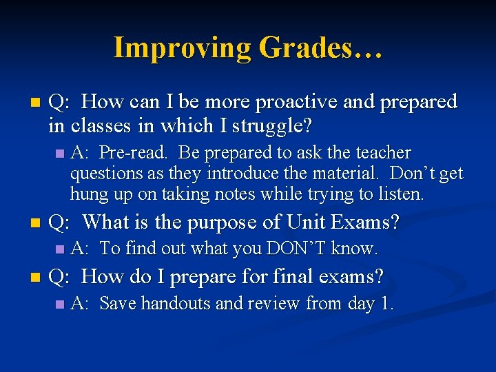 Improving Grades… n Q: How can I be more proactive and prepared in classes