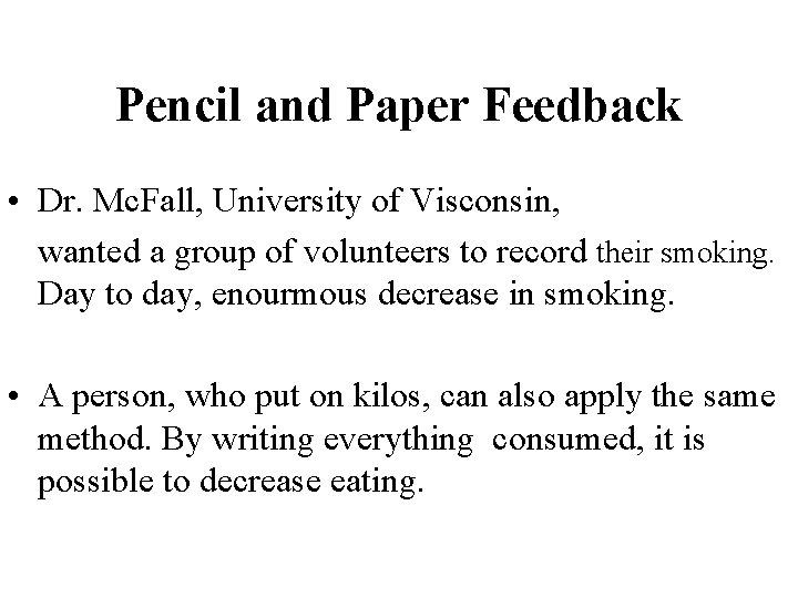 Pencil and Paper Feedback • Dr. Mc. Fall, University of Visconsin, wanted a group