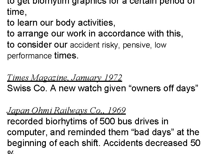 to get biorhytim graphics for a certain period of time, to learn our body