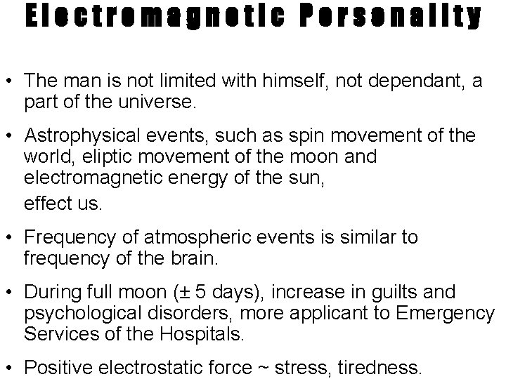 Electromagnetic Personality • The man is not limited with himself, not dependant, a part