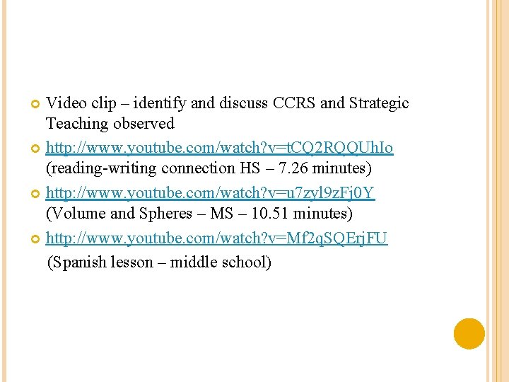 Video clip – identify and discuss CCRS and Strategic Teaching observed http: //www. youtube.