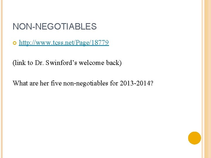 NON-NEGOTIABLES http: //www. tcss. net/Page/18779 (link to Dr. Swinford's welcome back) What are her