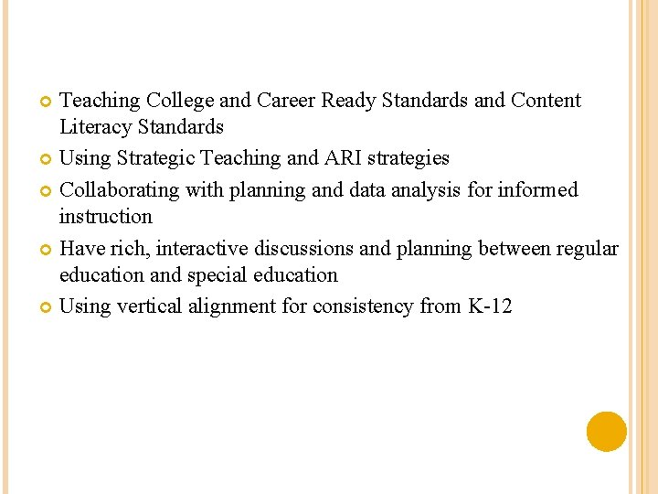 Teaching College and Career Ready Standards and Content Literacy Standards Using Strategic Teaching and