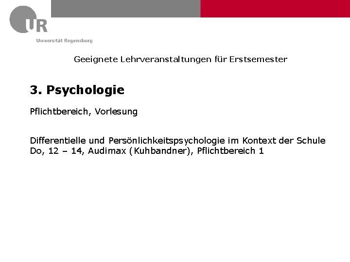Geeignete Lehrveranstaltungen für Erstsemester 3. Psychologie Pflichtbereich, Vorlesung Differentielle und Persönlichkeitspsychologie im Kontext der