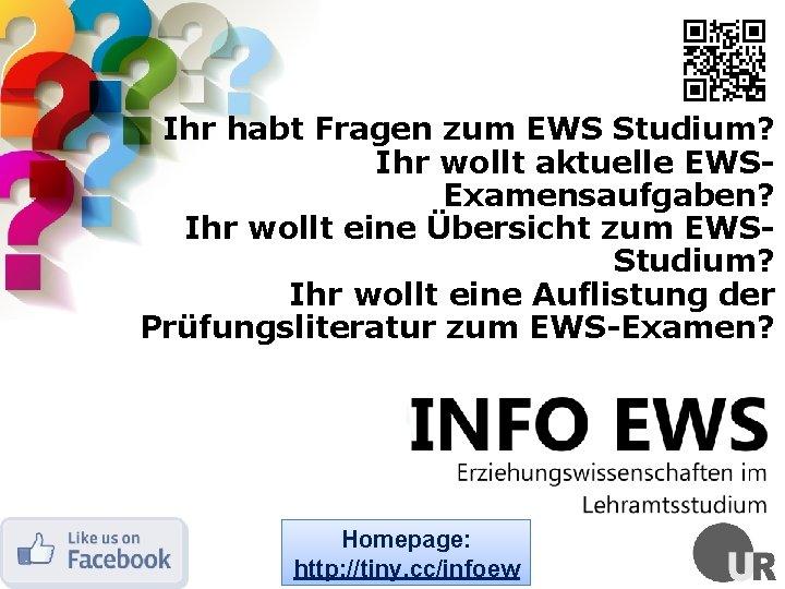 Ihr habt Fragen zum EWS Studium? Ihr wollt aktuelle EWSExamensaufgaben? Ihr wollt eine Übersicht