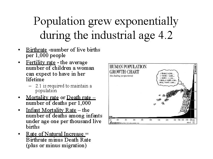 Population grew exponentially during the industrial age 4. 2 • Birthrate -number of live