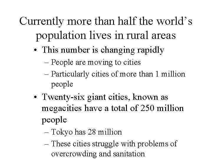 Currently more than half the world's population lives in rural areas • This number