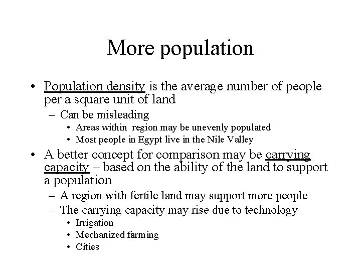 More population • Population density is the average number of people per a square