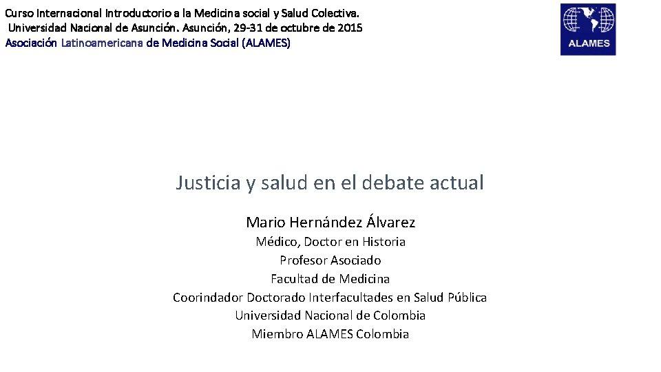 Curso Internacional Introductorio a la Medicina social y Salud Colectiva. Universidad Nacional de Asunción,
