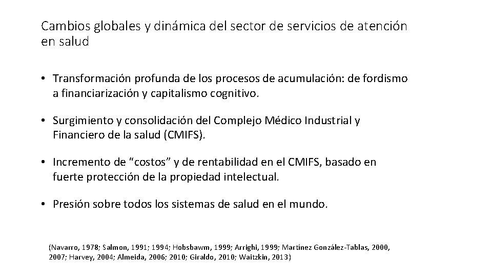 Cambios globales y dinámica del sector de servicios de atención en salud • Transformación