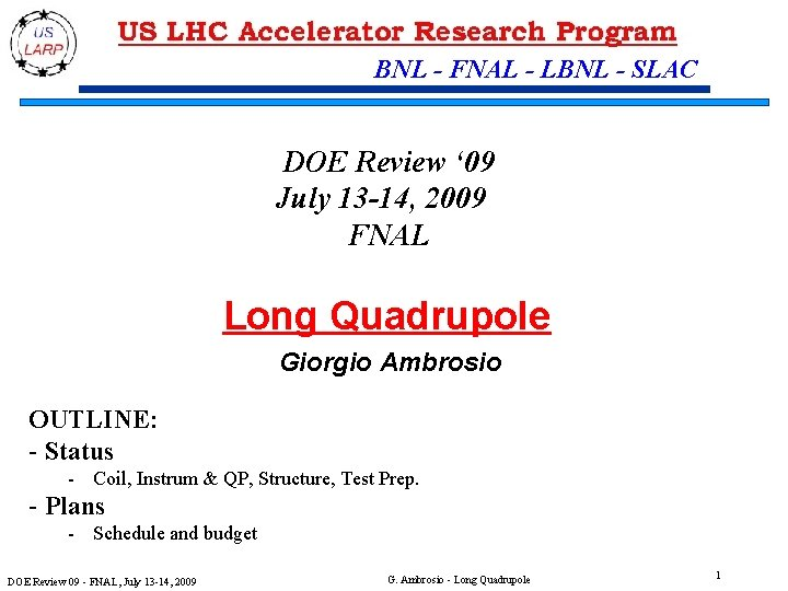 BNL - FNAL - LBNL - SLAC DOE Review ' 09 July 13 -14,
