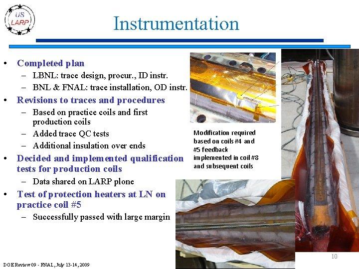 Instrumentation • Completed plan – LBNL: trace design, procur. , ID instr. – BNL