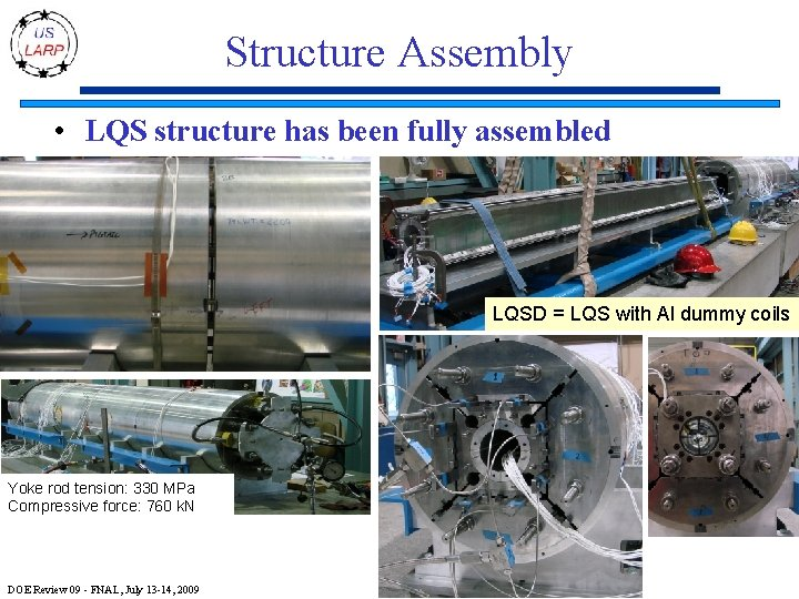 Structure Assembly • LQS structure has been fully assembled LQSD = LQS with Al