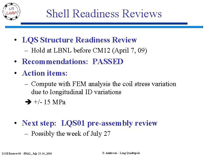 Shell Readiness Reviews • LQS Structure Readiness Review – Hold at LBNL before CM