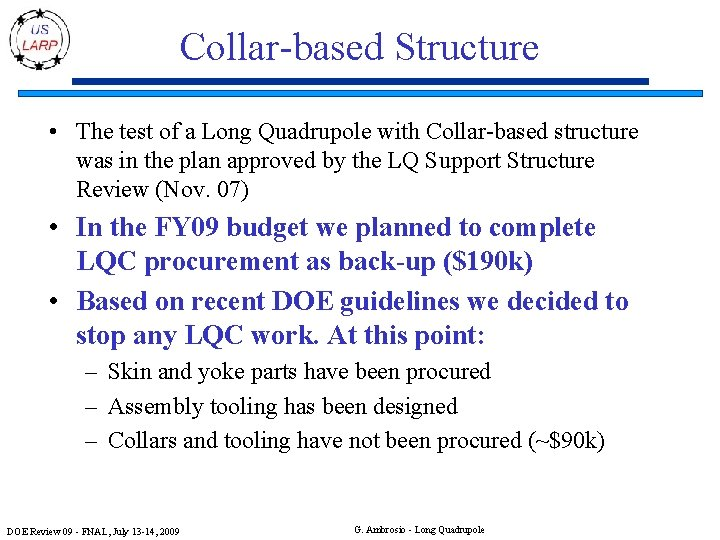 Collar-based Structure • The test of a Long Quadrupole with Collar-based structure was in